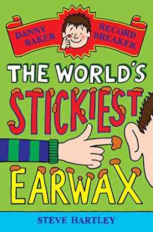 Buy The Worlds Stickiest Earwax by Steve Hartley online in india - Bookchor | 9780330509190