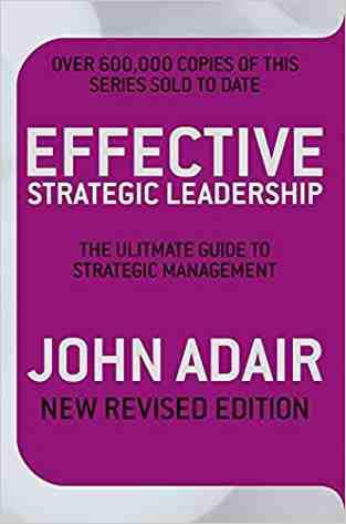Buy Effective Strategic Leadership by John Adair online in india - Bookchor | 9780330509435