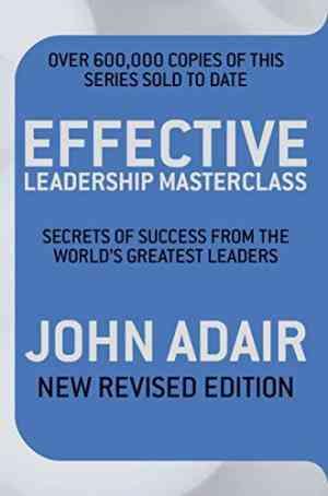 Buy Effective Leadership Masterclass by John Adair online in india - Bookchor | 9780330509442