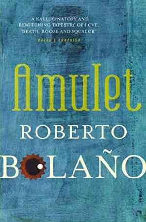 Buy Amulet by Roberto Bolano online in india - Bookchor | 9780330510493