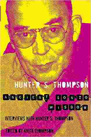 Buy Ancient Gonzo Wisdom by Hunter S. Thompson online in india - Bookchor | 9780330510721