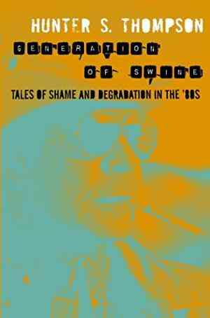 Buy Generation of Swine by Hunter S. Thompson online in india - Bookchor | 9780330510783