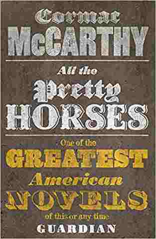 Buy All the Pretty Horses. Cormac McCarthy by Cormac McCarthy online in india - Bookchor   9780330510936