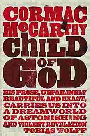 Buy Child of God by Cormac McCarthy online in india - Bookchor   9780330510950