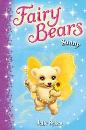 Buy Fairy Bears 2: Sunny by Julie Sykes online in india - Bookchor | 9780330512022