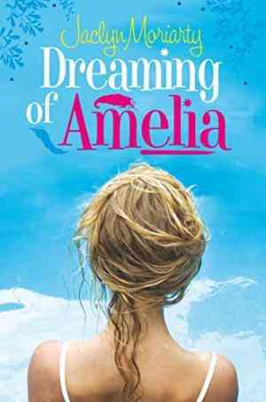 Buy Dreaming of Amelia by Jaclyn Moriarty online in india - Bookchor   9780330512886