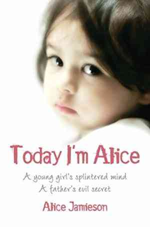 Buy Today Im Alice by Alice Jamieson online in india - Bookchor | 9780330513036