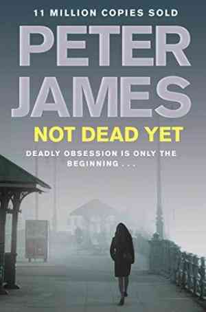 Buy Not Dead Yet by Peter James online in india - Bookchor | 9780330515573