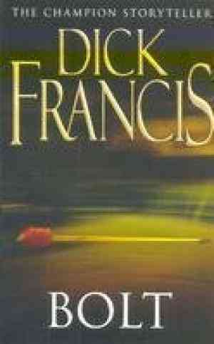 Buy Bolt by Dick Francis online in india - Bookchor | 9780330519205