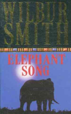 Buy Elephant Song by Wilbur Smith online in india - Bookchor | 9780330519342