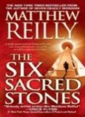 Buy The Six Sacred Stones by Matthew Reilly online in india - Bookchor   9780330519427