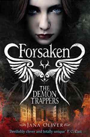 Buy Demon Trappers: Forsaken by Jana Oliver online in india - Bookchor | 9780330519472