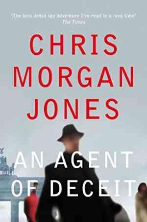 Buy Agent of Deceit by Chris Morgan Jones online in india - Bookchor | 9780330532334