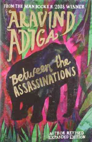 Buy Between the Assassinations by Aravind Adiga online in india - Bookchor   9780330532846