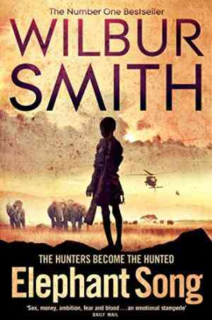 Buy Elephant Song by Wilbur Smith online in india - Bookchor | 9780330537193