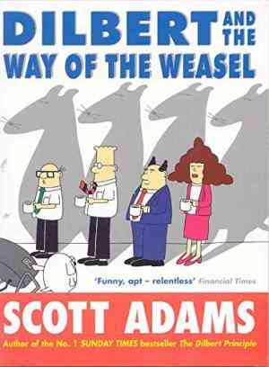 Buy Dilbert and the Way of the Weasel by Scott Adams online in india - Bookchor | 9780752215594