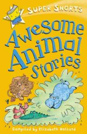 Buy Awesome Animal Stories by Elizabeth Holland online in india - Bookchor | 9780753415085