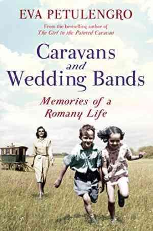 Buy Caravans and Wedding Bands by Eva Petulengro online in india - Bookchor   9781447209447