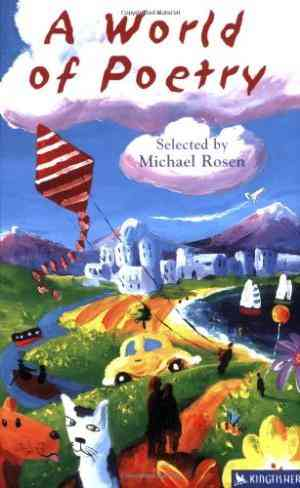 Buy A World of Poetry by Michael Rosen Edited , Chris GilvanCartwright Illustrated online in india - Bookchor | 9781856972215