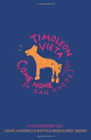 Buy Timoleon Vieta Come Home by Dan Rhodes online in india - Bookchor   9781841954813