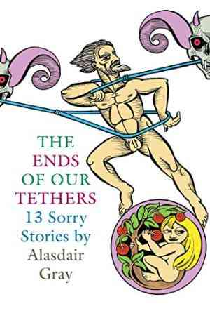 Buy Ends Of Our Tethers: Thirteen Sorry Stories by Alasdair Gray online in india - Bookchor   9781841955339