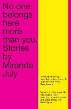 Buy No One Belongs Here More Than You by Miranda July online in india - Bookchor | 9781847671165