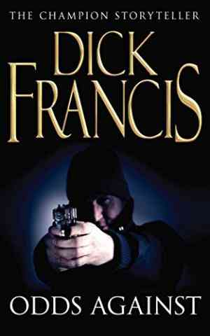 Buy Odds Against by Dick Francis online in india - Bookchor   9780330105972