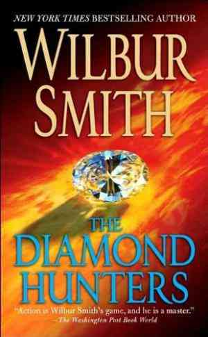 Buy The Diamond Hunters by Wilbur Smith online in india - Bookchor | 9780330233804