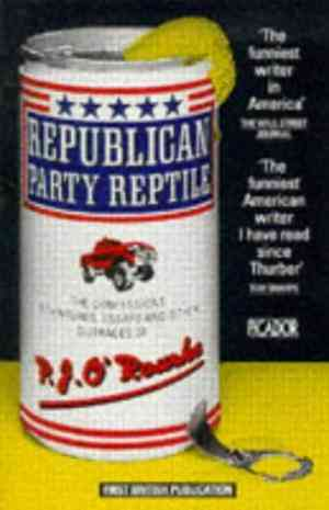 Buy Republican Party Reptile by P. J. ORourke online in india - Bookchor | 9780330300322