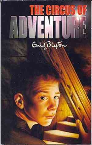 Buy The Circus of Adventure by Enid Blyton online in india - Bookchor | 9780330301749