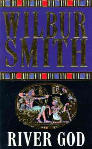 Buy River God by Wilbur Smith online in india - Bookchor | 9780330331975