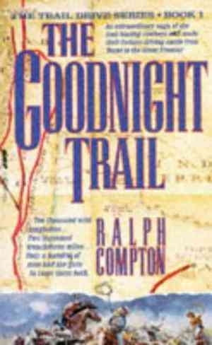 Buy The Goodnight Trail by Ralph Compton online in india - Bookchor   9780330338042