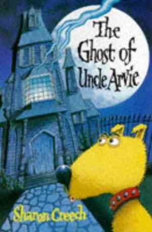 Buy The Ghost of Uncle Arvie by Sharon Creech online in india - Bookchor | 9780330342124