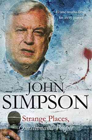 Buy Strange Places, Questionable People by John Simpson online in india - Bookchor | 9780330355667