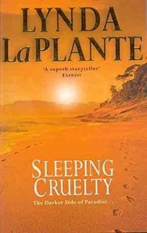 Buy Sleeping Cruelty by Lynda La Plante online in india - Bookchor   9780330370271