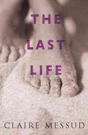 Buy The Last Life by Claire Messud online in india - Bookchor   9780330375641