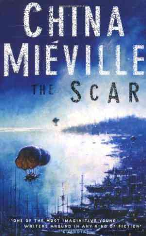 Buy The Scar by China Mieville online in india - Bookchor | 9780330392907