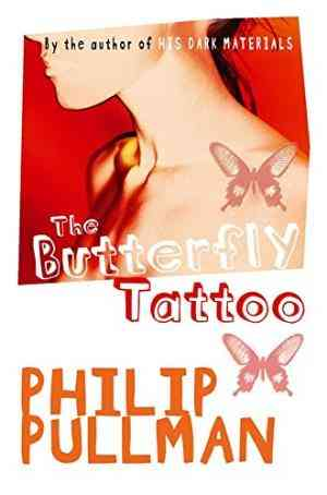 Buy The Butterfly Tattoo by Philip Pullman online in india - Bookchor | 9780330397964
