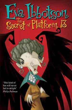 Buy Secret of Platform 13 by Eva Ibbotson online in india - Bookchor | 9780330398015