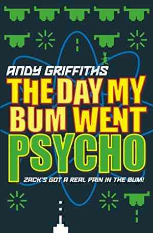 Buy The Day My Bum Went Psycho by Andy Griffiths online in india - Bookchor | 9780330400893
