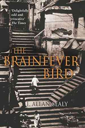 Buy The Brainfever Bird: An Illusion by Allan Sealy online in india - Bookchor | 9780330411431