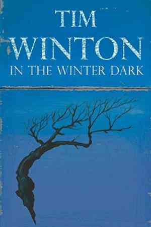 Buy In the Winter Dark by Tim Winton online in india - Bookchor   9780330412599