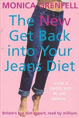 Buy The New Get Back into Your Jeans Diet by Monica Grenfell online in india - Bookchor | 9780330412841