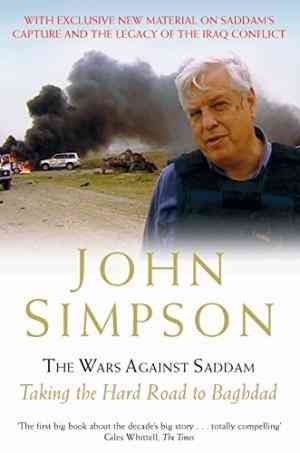 Buy The Wars Against Saddam: Taking the Hard Road to Baghdad by John Simpson online in india - Bookchor   9780330418904