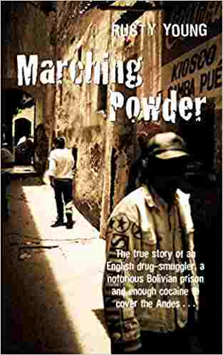 Buy Marching Powder by Rusty Young online in india - Bookchor   9780330419581
