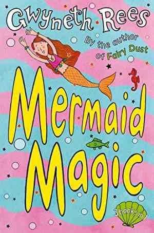 Buy Mermaid Magic by Gwyneth Rees online in india - Bookchor | 9780330426329