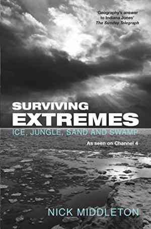 Buy Surviving Extremes by Nick Middleton online in india - Bookchor | 9780330431828