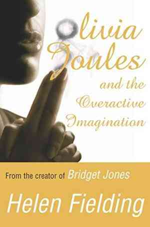Buy Olivia Joules and the Overactive Imagination by Helen Fielding online in india - Bookchor   9780330432740