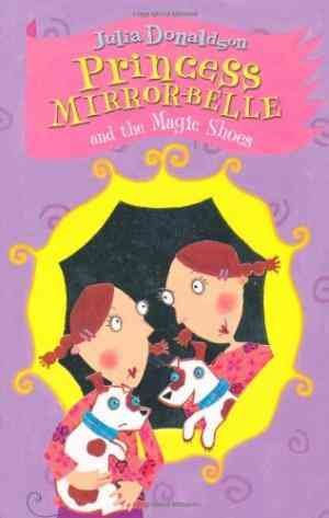 Buy Princess Mirror Belle and the Magic Shoes by Julia Donaldson online in india - Bookchor   9780330433297