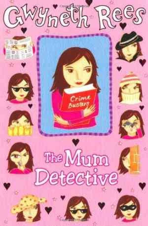 Buy The Mum Detective by Gwyneth Rees online in india - Bookchor | 9780330434539